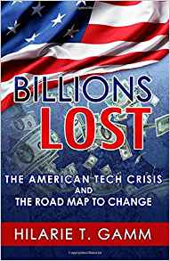"Dr. Liz's Book Review: ""Billions Lost: The American Tech Crisis and the Roadmap to Change"" by Hilarie Gamm"