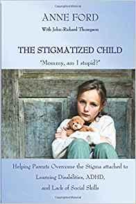 "Dr. Liz's Book Review: ""The Stigmatized Child, Mommy Am I Stupid?"" by Anne Ford"