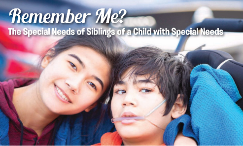 Remember Me? The Special Needs Of Siblings Of A Child with Special Needs