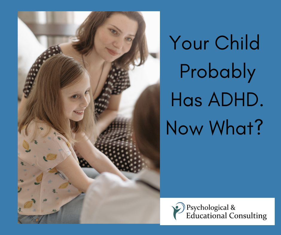 Your Child Probably Has ADHD. Now What?